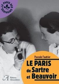 Pascale Fautrier - Le Paris de Sartre et Beauvoir.