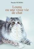 Pascale Fichera - Louna ou une vraie vie de chat.