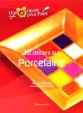 Pascale Fléchelles - 20 décors sur porcelaine.
