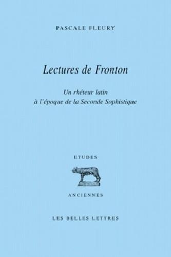 Pascale Fleury - Lectures de Fronton - Un rhéteur latin à l'époque de la Seconde Sophistique.