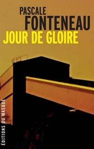 Pascale Fonteneau - Jour de gloire.