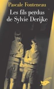 Pascale Fonteneau - Les fils perdus de Sylvie Derikje.
