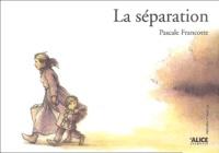 Pascale Francotte - La séparation.