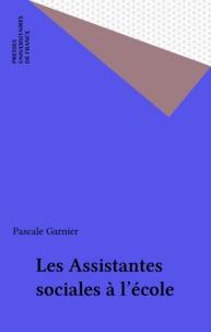 Pascale Garnier - Les assistantes sociales à l'école.