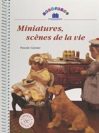 Pascale Garnier et  Collectif - Miniatures, scènes de la vie.