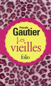 Pascale Gauthier - Les vieilles.