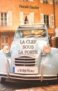 Pascale Gautier - La clef sous la porte.