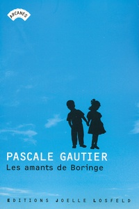 Pascale Gautier - Les amants de Boringe.