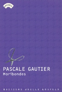 Pascale Gautier - Moribondes.