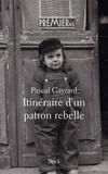 Pascale Gayrard - Itinéraire d'un patron rebelle.