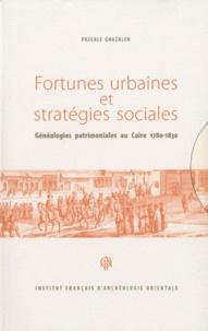 Pascale Ghazaleh - Fortunes urbaines et stratégies sociales - Généalogies patrimoniales au Caire, 1780-1830, 2 volumes.