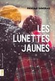 Pascale Gingras - Les Lunettes jaunes.
