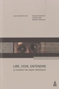 Pascale Goetschel et François Jost - Lire, voir, entendre - La réception des objets médiatiques.