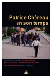 Pascale Goetschel et Marie-Françoise Lévy - Patrick Chéreau en son temps.