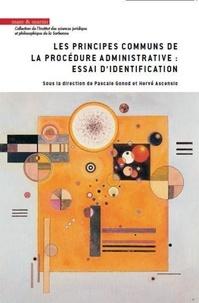 Pascale Gonod et Hervé Ascencio - Les principes communs de la procédure administrative : essai d'identification.