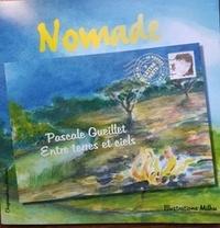 Pascale Gueillet et  Milhu - Nomade - Entre terres et ciels. 1 CD audio
