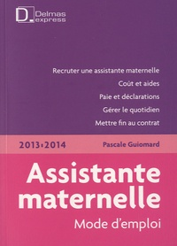 Pascale Guiomard - Assistante maternelle, mode d'emploi 2013/2014.
