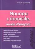 Pascale Guiomard - Nounou à domicile, mode d'emploi.