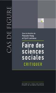 Pascale Haag et Cyril Lemieux - Faire des sciences sociales - Critiquer.