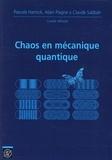 Pascale Harinck et Alain Plagne - Chaos en mécanique quantique.