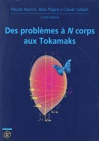 Pascale Harinck et Alain Plagne - Des problemes à N corps aux Tokamaks.