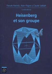 Pascale Harinck et Alain Plagne - Heisenberg et son groupe.