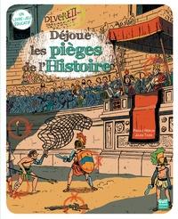 Pascale Hédelin et Julien Tixier - Déjoue les pièges de l'Histoire.