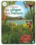 Pascale Hédelin et Benjamin Strickler - Déjoue les pièges de la Nature.