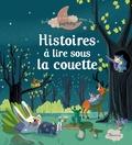 Pascale Hédelin et Madeleine Brunelet - Histoires à lire sous la couette.