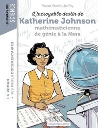Pascale Hédelin - L'incroyable destin de Katherine Johnson, mathématicienne de génie à la NASA.