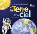 Pascale Hédelin et Laurent Richard - Le grand livre anime de la terre et du ciel.