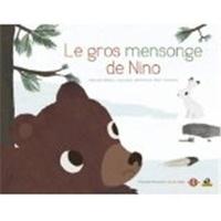Pascale Hédelin et Laurence Jammes - Le gros mensonge de Nino.