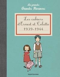 Pascale Hédelin et Emile Bravo - Les cahiers d'Ernest et Colette 1939-1944 - Les grandes Grandes Vacances.