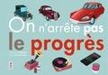 Pascale Hédelin et Félix Rousseau - On n'arrête pas le progrès.
