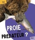 Pascale Hédelin - Proie ou prédateur ?.