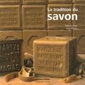 Pascale Huby et José Nicolas - La tradition du savon.