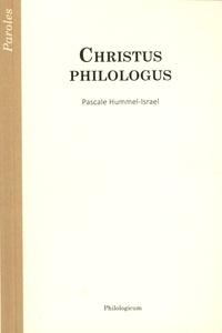 Pascale Hummel-Israel - Christus philologus.