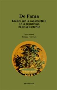 Pascale Hummel-Israel - De Fama - Etudes sur la construction de la réputation et de la postérité.
