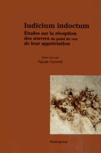 Pascale Hummel-Israel - Iudicium indoctum - Etudes sur la réception des oeuvres du point de vue de leur appréciation.