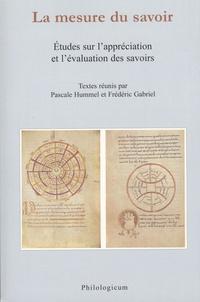 Pascale Hummel-Israel - La mesure du savoir - Etudes sur l'appréciation et l'évaluation des savoirs.