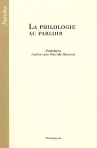 Pascale Hummel-Israel - La philologie au parloir.