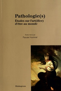 Pascale Hummel-Israel - Pathologie(s) - Etudes sur l'art(ifice) d'être au monde.