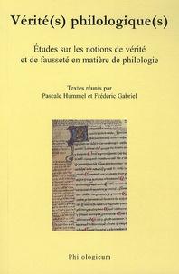 Pascale Hummel-Israel - Vérité(s) Philologique(s) - Etudes sur les notions de vérité et de fausseté en matière de philologie.