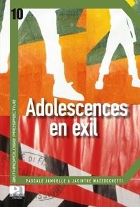 Pascale Jamoulle et Jacinthe Mazzocchetti - Adolescences en exil.