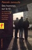 Pascale Jamoulle - Des hommes sur le fil - La construction de l'identité masculine en milieux précaires.