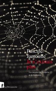 Pascale Jamoulle - Je n'existais plus - Les mondes de l'emprise et de la déprise.