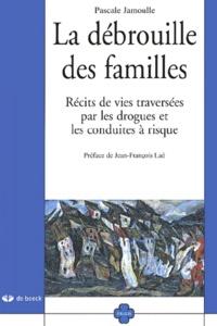 La débrouille des familles. Récits de vies traversées par les drogues et les conduites à risque.pdf