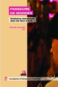 Pascale Jamoulle - Passeurs de mondes - Praticiens-chercheurs dans les lieux d'exils.