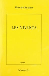 Pascale Kramer - Les Vivants.