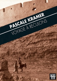Pascale Kramer - Voyage à reculons.